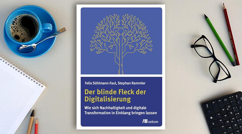 Der blinde Fleck der Digitalisierung
