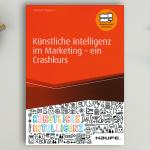 Künstliche Intelligenz im Marketing – ein Crashkurs