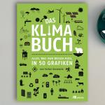 Das Klimabuch. Alles, was man wissen muss, in 50 Grafiken.