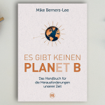 Es gibt keinen Planet B